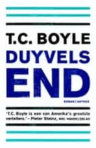 Duyvels end ebook by TCoraghessan Boyle,Sjaak Commandeur,Gideon den Tex