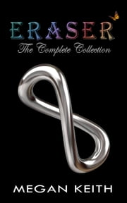 Eraser: The Complete Collection ebook by Megan Keith
