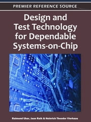 Design and Test Technology for Dependable Systems-on-Chip ebook by Raimund Ubar,Jaan Raik,Heinrich Theodor Vierhaus