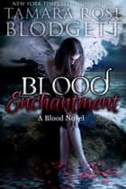 Blood Enchantment (#6) ebook by Tamara Rose Blodgett