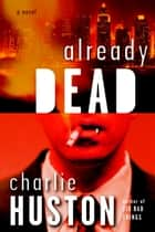 Already Dead ebook by Charlie Huston