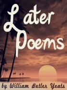 Later Poems ebook by W. B. Yeats
