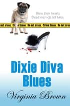Dixie Diva Blues ebook by Virginia Brown