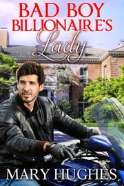 Bad Boy Billionaire's Lady ebook by Mary Hughes