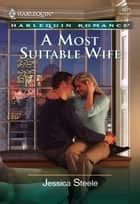 A Most Suitable Wife (Mills & Boon Cherish) ebook by Jessica Steele