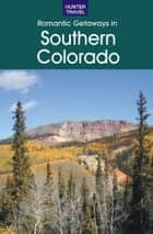 Romantic Getaways in Southern Colorado ebook by Don    Young