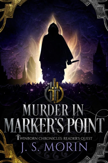 Murder in Marker's Point - Twinborn Chronicles, #9 ebook by J.S. Morin