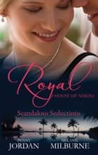 The Royal House Of Niroli - Scandalous Seductions - Box Set, Books 1-2 ebook by Penny Jordan, Melanie Milburne