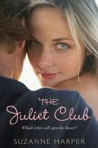 The Juliet Club ebook by Suzanne Harper