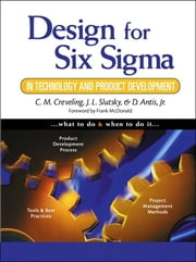 Design for Six Sigma in Technology and Product Development ebook by Clyde M. Creveling,Jeff Slutsky,Dave Antis
