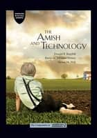 The Amish and Technology - An Excerpt from The Amish ebook by Donald B. Kraybill, Karen M. Johnson-Weiner, Steven M. Nolt