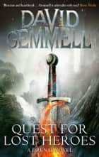 Quest For Lost Heroes ebook by David Gemmell