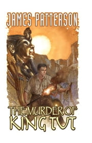 The Murder of King Tut ebook by James Patterson Alexander Irvine, Christropher Mitten, Ron Randall, Darwyn Cooke