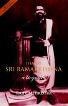 Thakur - Sri Ramakrishna - A Biography ebook by Rajiv Mehrotra