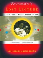 Feynman's Lost Lecture ebook by David Goodstein,Judith R. Goodstein