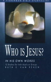 Who Is Jesus? - In His Own Words ebook by Ruth E. Van Reken