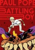 Battling Boy ebook by Paul Pope, Paul Pope