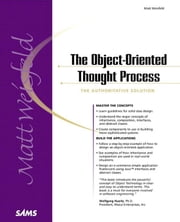 The Object-Oriented Thought Process ebook by Weisfeld, Matt