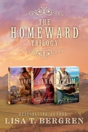The Homeward Trilogy Digital Bundle ebook by Lisa T. Bergren