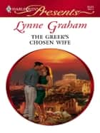 The Greek's Chosen Wife ebook by Lynne Graham