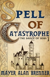 Spell of Catastrophe ebook by Mayer Alan Brenner