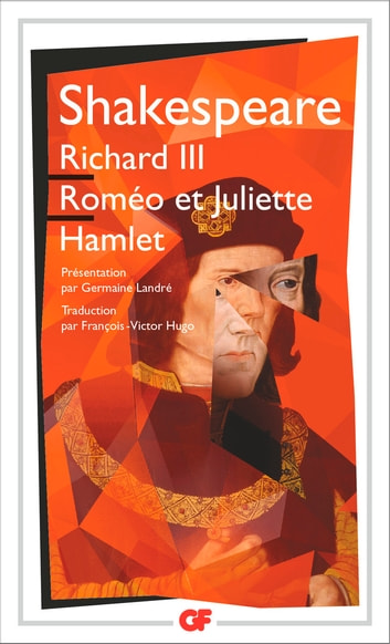 Richard III - Roméo et Juliette - Hamlet ebook by William Shakespeare,Germaine Landré,Sophie Chiari