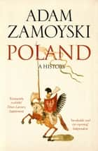 Poland: A history ebook by Adam Zamoyski