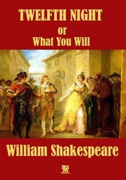 Twelfth Night or What You Will - Illustrated