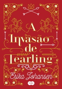 A invasão de Tearling ebook by Erika Johansen, Regiane Winarski
