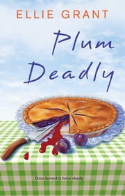 Plum Deadly ebook by Ellie Grant