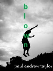 Blown ebook by Paul Taylor