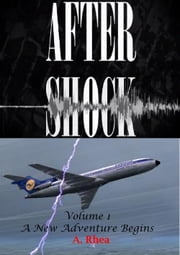 Aftershock - A New Adventure Begins ebook by A Rhea