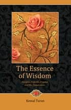 The Essence of Wisdom - Parables from Prophet Muhammad ebook by Kemal Turan