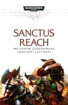 Sanctus Reach ebook by Ben Counter, Cavan Scott, Guy Haley,...
