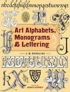 Art Alphabets, Monograms, and Lettering ebook by J. M. Bergling, James Gurney
