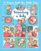 Expecting a baby ebook by Émilie Beaumont, Nathalie Bélineau, Sylvie Michelet