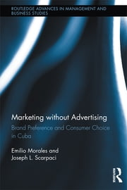 Marketing without Advertising - Brand Preference and Consumer Choice in Cuba ebook by Emilio Morales,Joseph L. Scarpaci