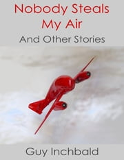 Nobody Steals My Air ebook by Guy Inchbald