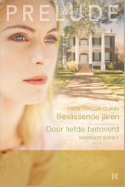 Beslissende jaren ; Door liefde betoverd ebook by Tara Taylor Quinn,Margot Early