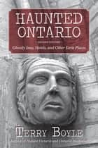Haunted Ontario ebook by Terry Boyle