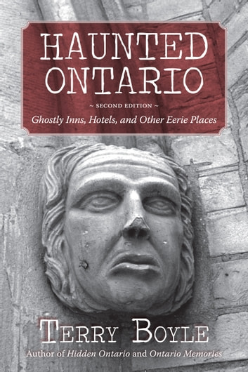 Haunted Ontario - Ghostly Inns, Hotels, and Other Eerie Places eBook by Terry Boyle