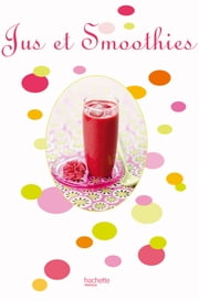 Jus et Smoothies - So chic ebook by Maya Nuq-Barakat