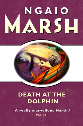 Death at the Dolphin (The Ngaio Marsh Collection) ebook by Ngaio Marsh