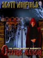 OXFIRE MANOR BOOK I The Crime Against Humanity ebook by Scott Winfield, T.L. Davison