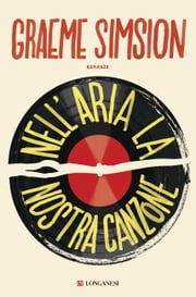 Nell'aria la nostra canzone ebook by Graeme Simsion