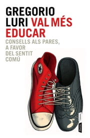 Val més educar ebook by Gregorio Luri