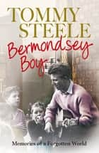 Bermondsey Boy - Memories of a Forgotten World ebook by Tommy Steele