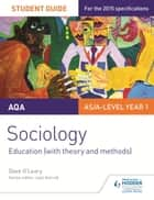 AQA Sociology Student Guide 1: Education (with theory and methods) ebook by Dave O'Leary