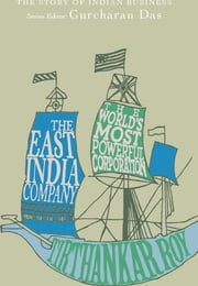 The East India Company - The World's Most Powerful Corporation ebook by Tirthankar Roy