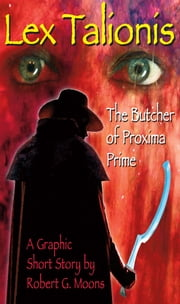 Butcher of Proxima: Illustrated Story ebook by Robert Moons
